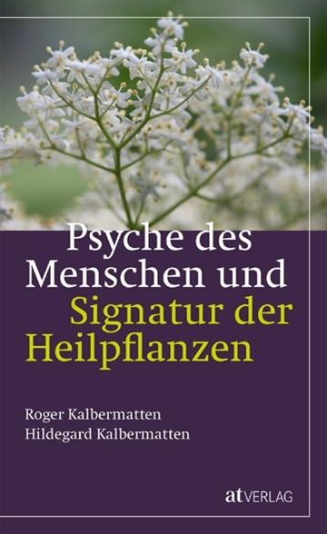 Psyche des Menschen und Signatur der Heilpflanzen
